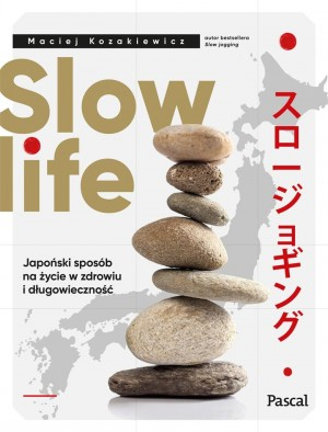 Slow life. Japoński sposób na życie w zdrowiu i długowieczność