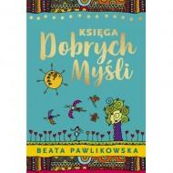 Księga dobrych myśli - Beata Pawlikowska