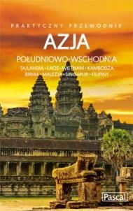 Pascal Praktyczny Azja Południowo-Wschodnia Tajlandia, Laos, Wietnam, Kambodża, Birma, Malezja, Singapur i Filipiny