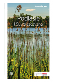 Bezdroża Travelbook Podlasie i Suwalszczyzna 2019