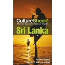 Culture Shock! Sri Lanka A Survival Guide to Customs and Etiquette