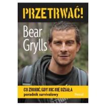 Przetrwać ! Bear Grylls