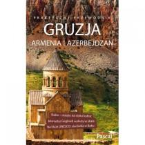 Pascal Gruzja Armenia i Azerbejdżan Przewodnik Praktyczny 2018