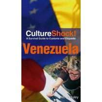 Culture Shock Venezuela: A Survival Guide to Customs and Etiquette